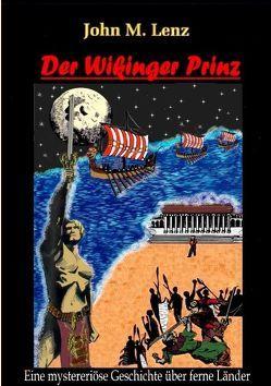 Der Wikinger Prinz von Lenz,  John M.