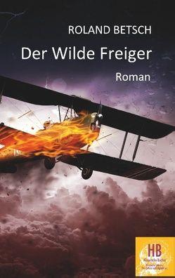 Der Wilde Freiger von Betsch,  Roland, Frey,  Peter M.