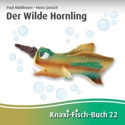 Der Wilde Hornling von Janisch,  Heinz