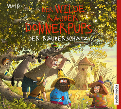 Der wilde Räuber Donnerpups – Der Räuberschatz von Baltscheit,  Martin, Walko,  Walko