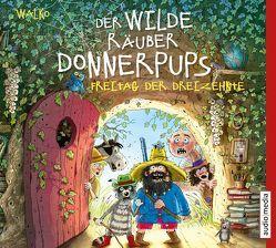 Der wilde Räuber Donnerpups – Freitag der Dreizehnte von Baltscheit,  Martin, Walko,  Walko
