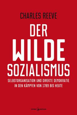 Der wilde Sozialismus von Kurz,  Felix, Reeve,  Charles