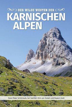 Der Wilde Westen der Karnischen Alpen von Gietl,  Rupert, Salcher,  Jan, Schönlaub,  Hans Peter, Van Husen,  Dirk