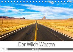 Der Wilde Westen – Weitblicke (Tischkalender 2019 DIN A5 quer) von Ostermann,  Kai