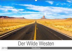 Der Wilde Westen – Weitblicke (Wandkalender 2019 DIN A2 quer) von Ostermann,  Kai