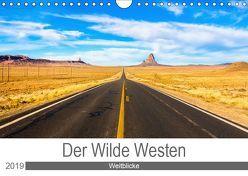 Der Wilde Westen – Weitblicke (Wandkalender 2019 DIN A4 quer) von Ostermann,  Kai
