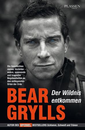 Der Wildnis entkommen von Grylls,  Bear