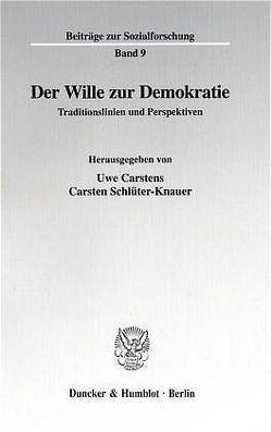 Der Wille zur Demokratie. von Carstens,  Uwe, Schlüter-Knauer,  Carsten