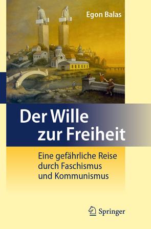 Der Wille zur Freiheit von Balas,  Egon, Stern,  Manfred