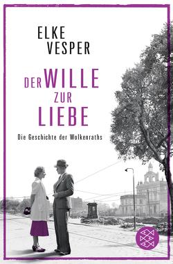 Der Wille zur Liebe von Vesper,  Elke