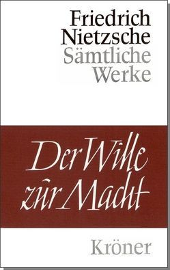 Der Wille zur Macht von Förster-Nietzsche,  Elisabeth, Gast,  Peter, Gebhard,  Walter, Nietzsche,  Friedrich