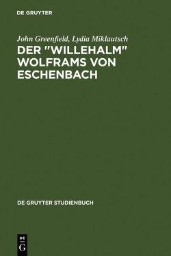 """Der """"Willehalm"""" Wolframs von Eschenbach von Greenfield,  John, Miklautsch,  Lydia"""
