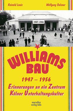 Der Williamsbau 1947-1956 von Louis,  Reinold, Oelsner,  Wolfgang