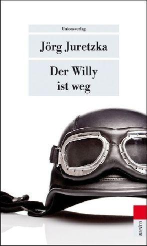 Der Willy ist weg von Juretzka,  Jörg
