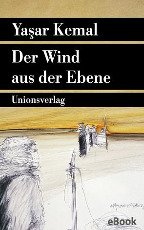 Der Wind aus der Ebene von Bormann,  Margarete, Dagyeli,  Yildirim, Dagyeli-Bohne,  Helga, Kemal,  Yasar