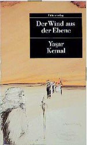 Der Wind aus der Ebene von Dagyeli-Bohne,  Helga, Daǧyeli-Bohne,  Yildrim, Kemal,  Yasar
