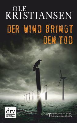 Der Wind bringt den Tod von Kristiansen,  Ole