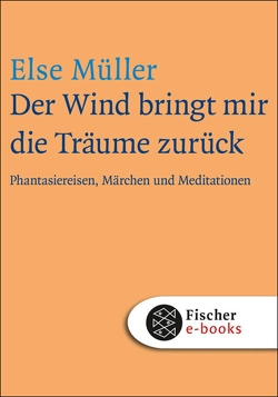 Der Wind bringt mir die Träume zurück von Müller,  Else