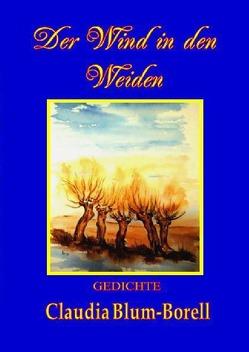Der Wind in den Weiden von Blum-Borell,  Claudia