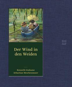 Der Wind in den Weiden von Gräfin Schönfeldt,  Sybil, Grahame,  Kenneth, Meschenmoser,  Sebastian