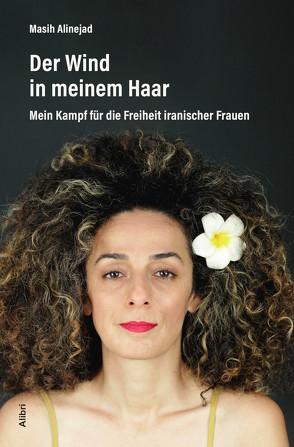 Der Wind in meinen Haaren von Alinejad,  Masih, Hofmann,  Teresa