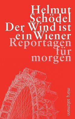 Der Wind ist ein Wiener von Augstein,  Jakob, Schödel,  Helmut
