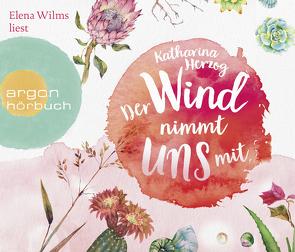 Der Wind nimmt uns mit von Herzog,  Katharina, Wilms,  Elena