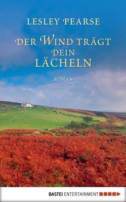 Der Wind trägt dein Lächeln von Link,  Michaela, Pearse,  Lesley