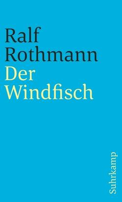 Der Windfisch von Rothmann,  Ralf