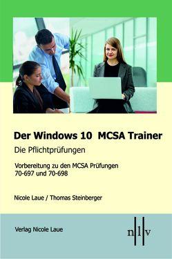 Der Windows 10 MCSA Trainer – Die Pflichtprüfungen von Laue,  Nicole, Steinberger,  Thomas