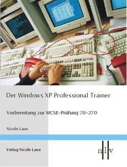 Der Windows XP Professional Trainer von Laue,  Nicole