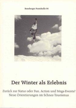 Der Winter als Erlebnis von Abegg,  Bruno, Betz,  Klaus, Braun,  Andreas, Isenberg,  Wolfgang, Soika,  Johannes, Würbel,  Andreas