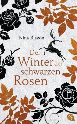 Der Winter der schwarzen Rosen von Blazon,  Nina