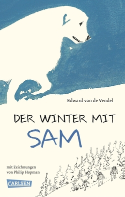 Der Winter mit Sam von Erdorf,  Rolf, Hopman,  Philip, van de Vendel,  Edward