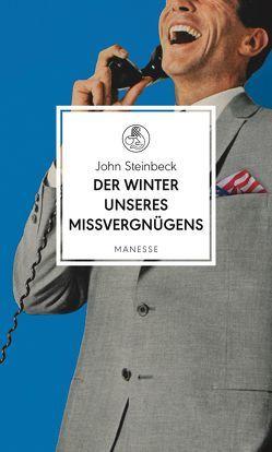 Der Winter unseres Missvergnügens von Robben,  Bernhard, Schulze,  Ingo, Steinbeck,  John