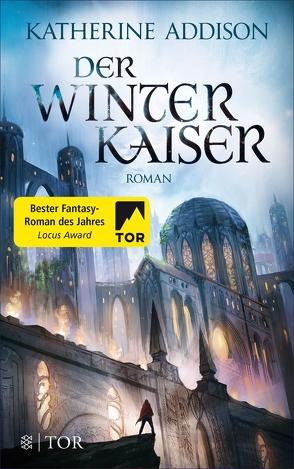 Der Winterkaiser von Addison,  Katherine, Huber,  Petra