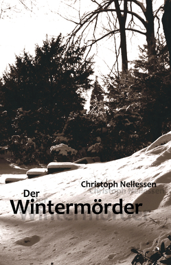 Der Wintermörder von Nellessen,  Christoph