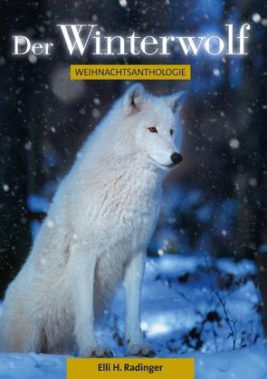 Der Winterwolf von Radinger,  Elli H.