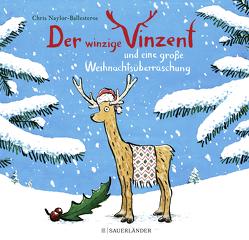Der winzige Vinzent und eine große Weihnachtsüberraschung von Gutzschhahn,  Uwe-Michael, Naylor-Ballesteros,  Chris