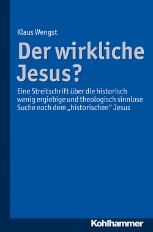 Der wirkliche Jesus? von Wengst,  Klaus