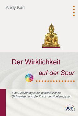 Der Wirklichkeit auf der Spur von Barthel,  Kerstin, Dzogchen Ponlop Rinpoche, Karr,  Andy