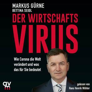 Der Wirtschafts-Virus von Gürne,  Markus, Seidl,  Bettina, Wöhler,  Hans Henrik