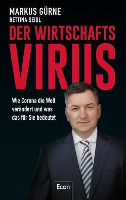 Der Wirtschafts-Virus von Gürne,  Markus, Seidl,  Bettina