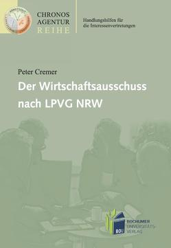 Der Wirtschaftsausschuss nach LPVG NRW von Cremer,  Peter
