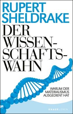 Der Wissenschaftswahn von Lehner,  Jochen, Sheldrake,  Rupert
