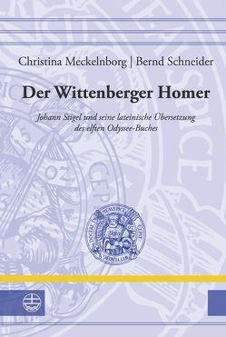 Der Wittenberger Homer von Meckelnborg,  Christina, Schneider,  Bernd