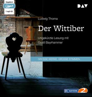 Der Wittiber von Bayrhammer,  Gustl, Thoma,  Ludwig