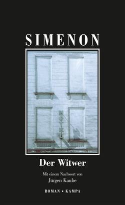 Der Witwer von Arntz,  Heiko, Kaube,  Jürgen, Klau,  Barbara, Simenon,  Georges, Wille,  Hansjürgen