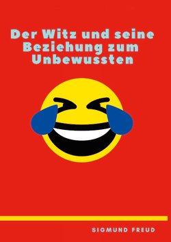Der Witz und seine Beziehung zum Unbewußten von Freud,  Sigmund