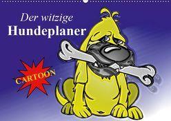 Der witzige Hundeplaner (Wandkalender 2019 DIN A2 quer) von Stanzer,  Elisabeth